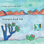 Scorpio & Me CD by Bennett Brier